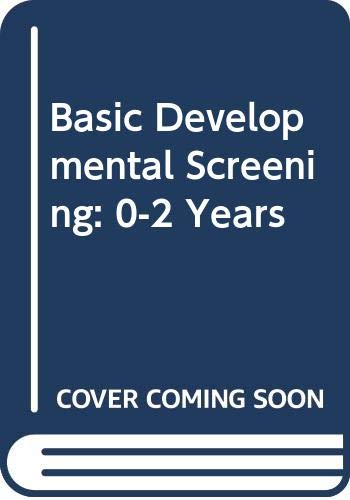 9780632000357: Basic Developmental Screening: 0-2 Years