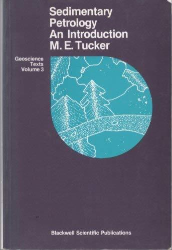 Sedimentary Petrology An Introduction: M E Tucker