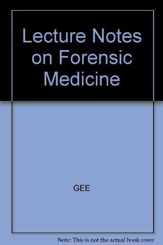 Lecture Notes on Forensic Medicine: D. J. Gee