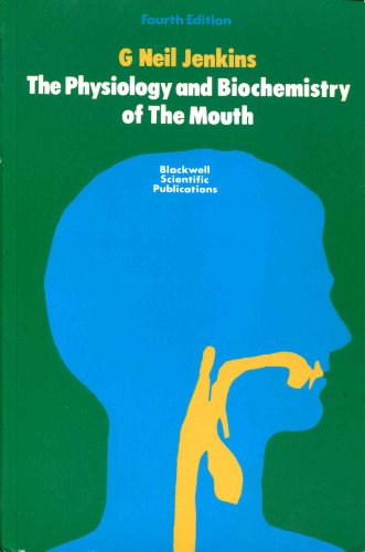 The Physiology and Biochemistry of the Mouth: Jenkins, George Neil