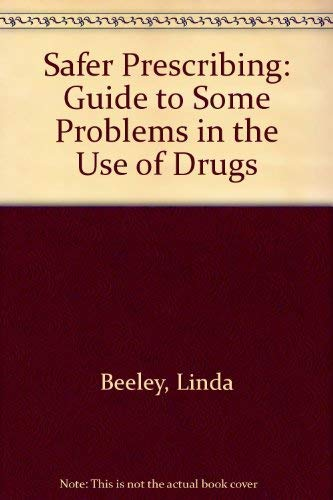 9780632001460: Safer Prescribing: Guide to Some Problems in the Use of Drugs
