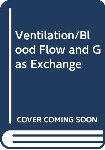 Ventilation/Blood Flow and Gas Exchange: WEST