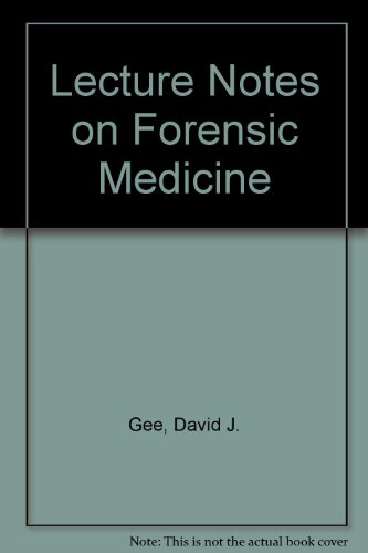 Lecture notes on forensic medicine: Gee, D. J