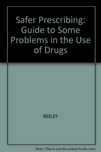 9780632004041: Safer Prescribing: Guide to Some Problems in the Use of Drugs
