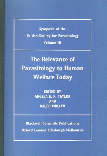 9780632004225: The Relevance of Parasitology to Human Welfare Today (Symposia of the British Society for Parasitology, Vol. 16)