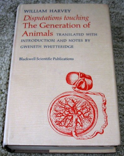 Disputations Touching the Generation of Animals (0632004924) by William Harvey