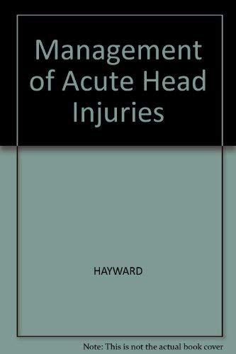 Management of Acute Head Injuries: HAYWARD