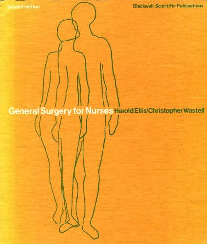General Surgery for Nurses (0632005327) by Harold Ellis; Christopher Wastell