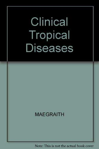 9780632005369: Clinical Tropical Diseases