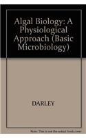 9780632006083: Algal Biology: A Physiological Approach (Basic Microbiology)