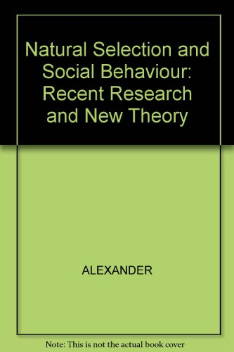 9780632006243: Natural Selection and Social Behaviour: Recent Research and New Theory