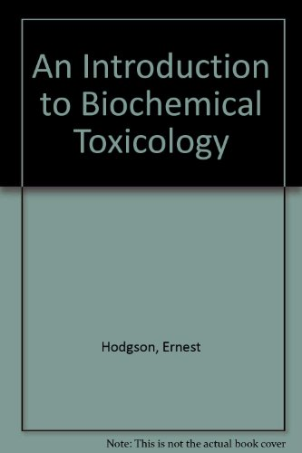 Introduction to Biochemical Toxicology: Hodgson, Ernest; Guthrie, F.E.