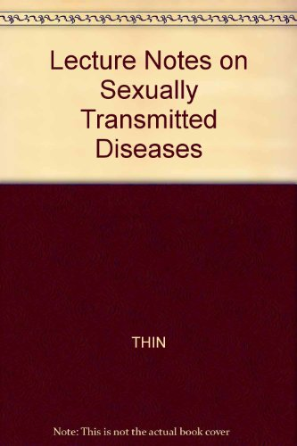 Lecture Notes on Sexually Transmitted Diseases (Lecture Notes Series): R. Nicol Thin