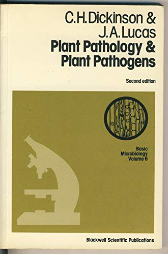 Plant Pathology and Plant Pathogens (Basic Microbiology): Dickinson, C. H.,