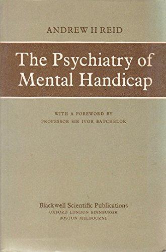 Psychiatry of Mental Handicap: Reid, Andrew H.