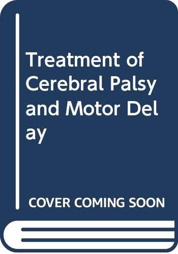 9780632009312: Treatment of Cerebral Palsy and Motor Delay
