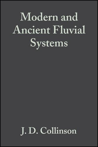 Modern and Ancient Fluvial Systems (Special Publication: Collinson, J. D.,
