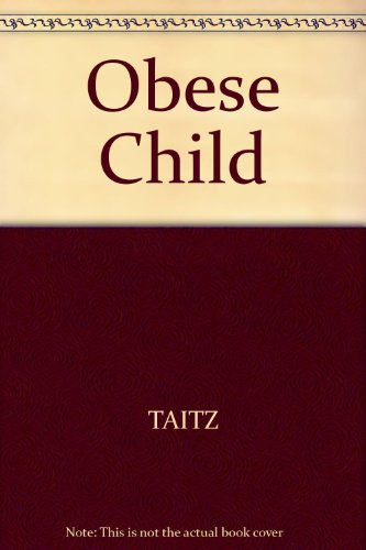 The Obese Child: Leonard S. Taitz