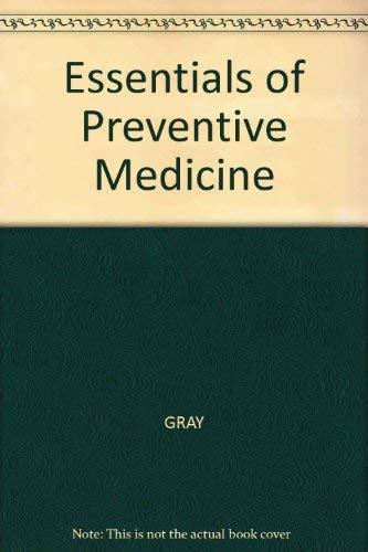 Essentials of Preventive Medicine: Gray, J.A. Muir & Fowler, Godfrey