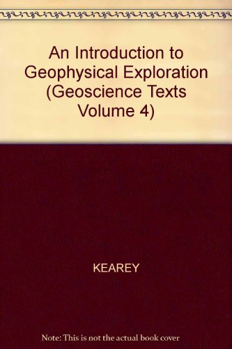 9780632010493: An Introduction to Geophysical Exploration (Geoscience Texts Volume 4)