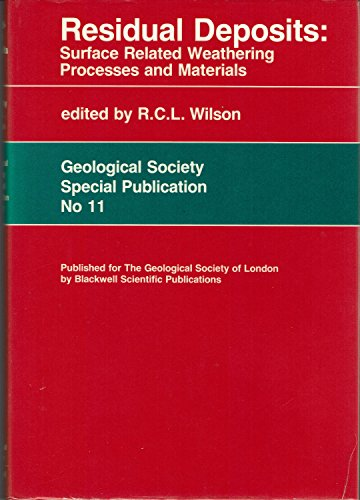 Residual Deposits: Surface Related Weathering Processes and Materials: Wilson, R. C.