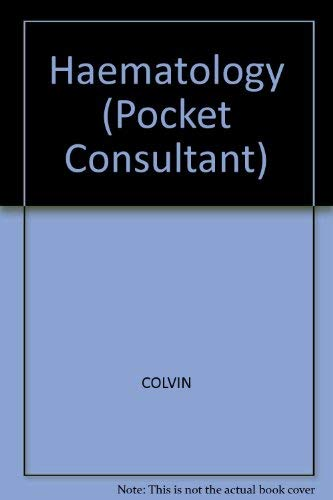 Haematology (Pocket Consultant): Colvin, B.T.; Newland, A.C.