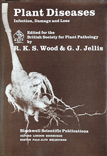 Plant Diseases : Infection, Damage and Loss: Wood, R. K. S.; Jellis, G. J.