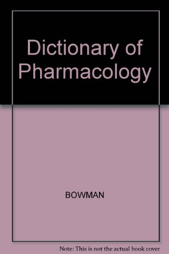 Dictionary of Pharmacology: Bowman, W C