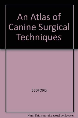 9780632011544: An Atlas of Canine Surgical Techniques