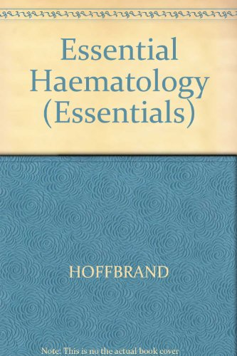 Essential Haematology (Essentials) A. Victor Hoffbrand