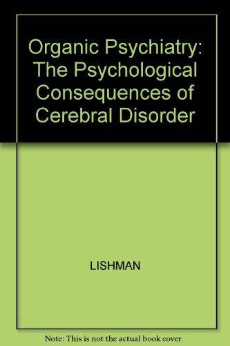 9780632012350: Organic Psychiatry: The Psychological Consequences of Cerebral Disorder