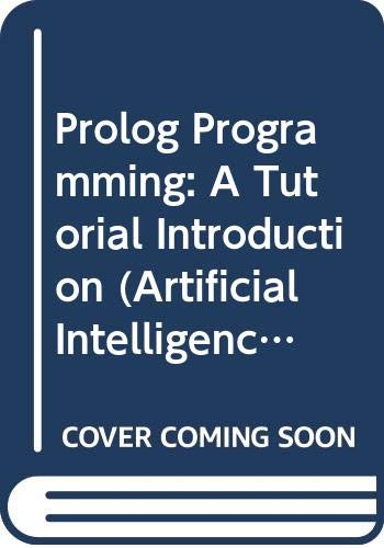 Prolog Programming: A Tutorial Introduction (Artificial Intelligence: Carlton McDonald, Masoud