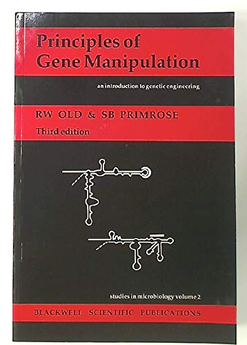 Principles of Gene Manipulation : An Introduction: S. B. Primrose;