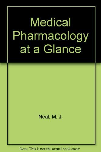 Medical Pharmacology at a Glance: Neal, M. J.