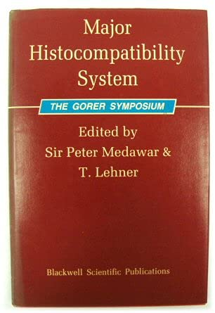 Major Histocompatibility System: Gorer Symposium: MEDAWAR