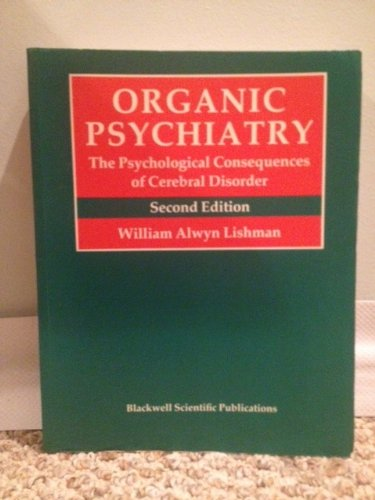 9780632014965: Organic Psychiatry: The Psychological Consequences of Cerebral Disorder