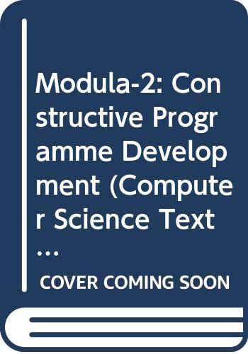 Modula-2: Constructive Programme Development (Computer Science Texts): Messer, P.A. &