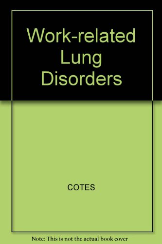Work-Related Lung Disorders: Cotes, J. E. & Steel, J.
