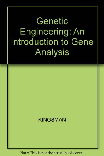 Genetic Engineering: An Introduction to Gene Analysis and Exploitation in Eukaryotes: Kingsman, S. ...