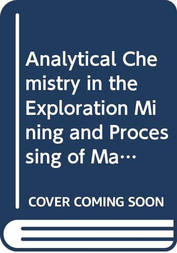 9780632015320: Analytical Chemistry in the Exploration Mining and Processing of Materials: Invited Lectures Presented at the Second International Symposium on ... Mining, and Processing of Materials, held