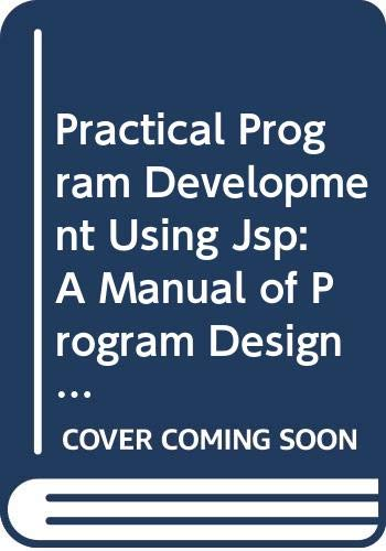 9780632015450: Practical Program Development Using Jsp: A Manual of Program Design Using the Design Method Developed by M.A. Jackson (Computer Science Texts)