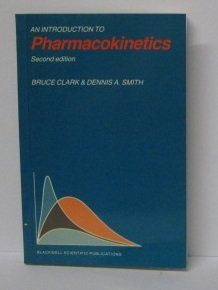 An Introduction to Pharmacokinetics: Clark, B.; Smith, D. A.