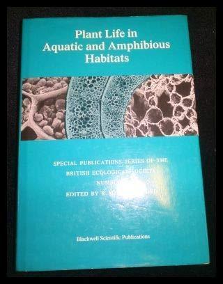 9780632016280: Plant Life in Aquatic and Amphibious Habitats 1985 (British Ecological Society Annual Symposium Volume)