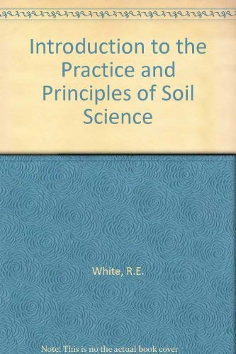 9780632016334: Introduction to the Practice and Principles of Soil Science