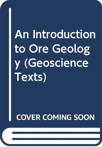 9780632016556: An Introduction to Ore Geology