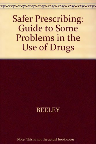 9780632017942: Safer Prescribing: Guide to Some Problems in the Use of Drugs