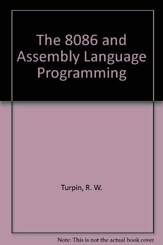 9780632018925: The 8086 and Assembly Language Programming