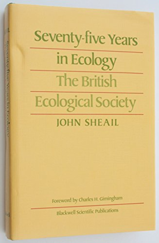 SEVENTY-FIVE YEARS IN ECOLOGY: THE BRITISH ECOLOGICAL SOCIETY. Foreword by Charles H. Gimingham.
