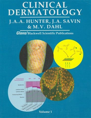 Clinical Dermatology (British Journal of Hospital Medicine): Hunter, J. A.