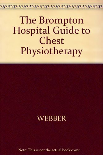 9780632019786: The Brompton Hospital Guide to Chest Physiotherapy